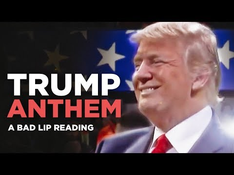 """TRUMP ANTHEM"" — A Bad Lip Reading of Donald Trump"