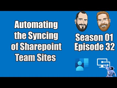 S01E32 - Automating the Syncing of SharePoint Team Site Libraries - (I.T)