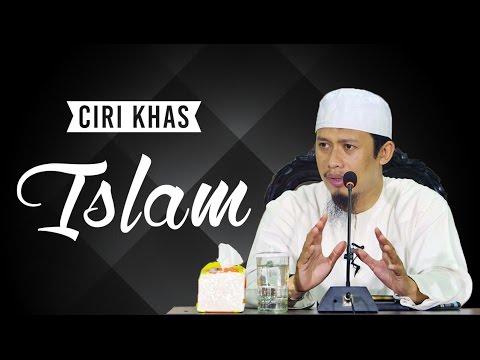 Ciri Khas Islam - Ustadz Abdurrahman Thayyib, Lc