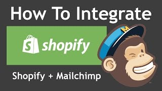 Tutorial: How To Integrate MailChimp With Shopify (2017 Version)
