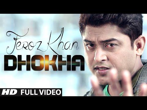 Feroz Khan : Dhokha Full Video Song   Dil Di Dewangi   Hit Punjabi Song