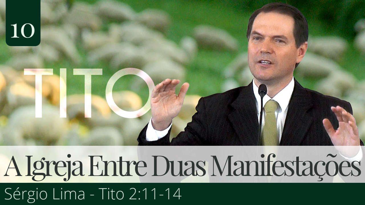 10. A Igreja de Cristo Entre Duas Manifestações - Sérgio Lima