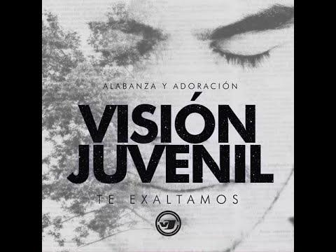 CRISTO TE EXALTAMOS - VISIÓN JUVENIL - Te Exaltamos 2012