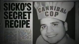 The Cop With A Cannibal Fetish Documentary 2017
