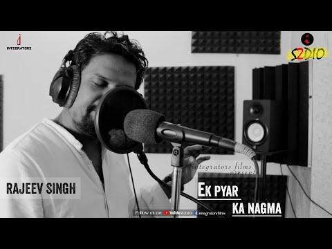 Rajeev Singh Singing Ek Pyaar ka Nagma Hai   Bollywood Song   i S2DIO