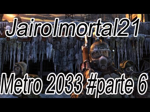 JairoImortal 21: Metro 2033 #Parte 6