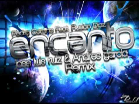Pedro Carrilho Feat. Ruslan Diaz - Encanto ( Jose Luis Ruiz&Andres Garcia Remix )