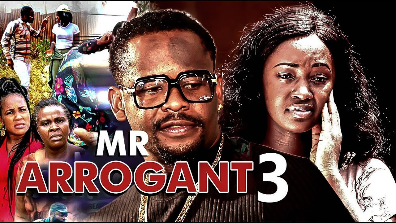 Watch Mr Arrogant Nigerian Movie Season 3 - Nollywood Drama 2017