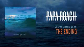 Papa Roach - The Ending (Official Audio)