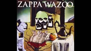 Download Lagu Frank Zappa - Wazoo (2007) (Full Album) Gratis STAFABAND