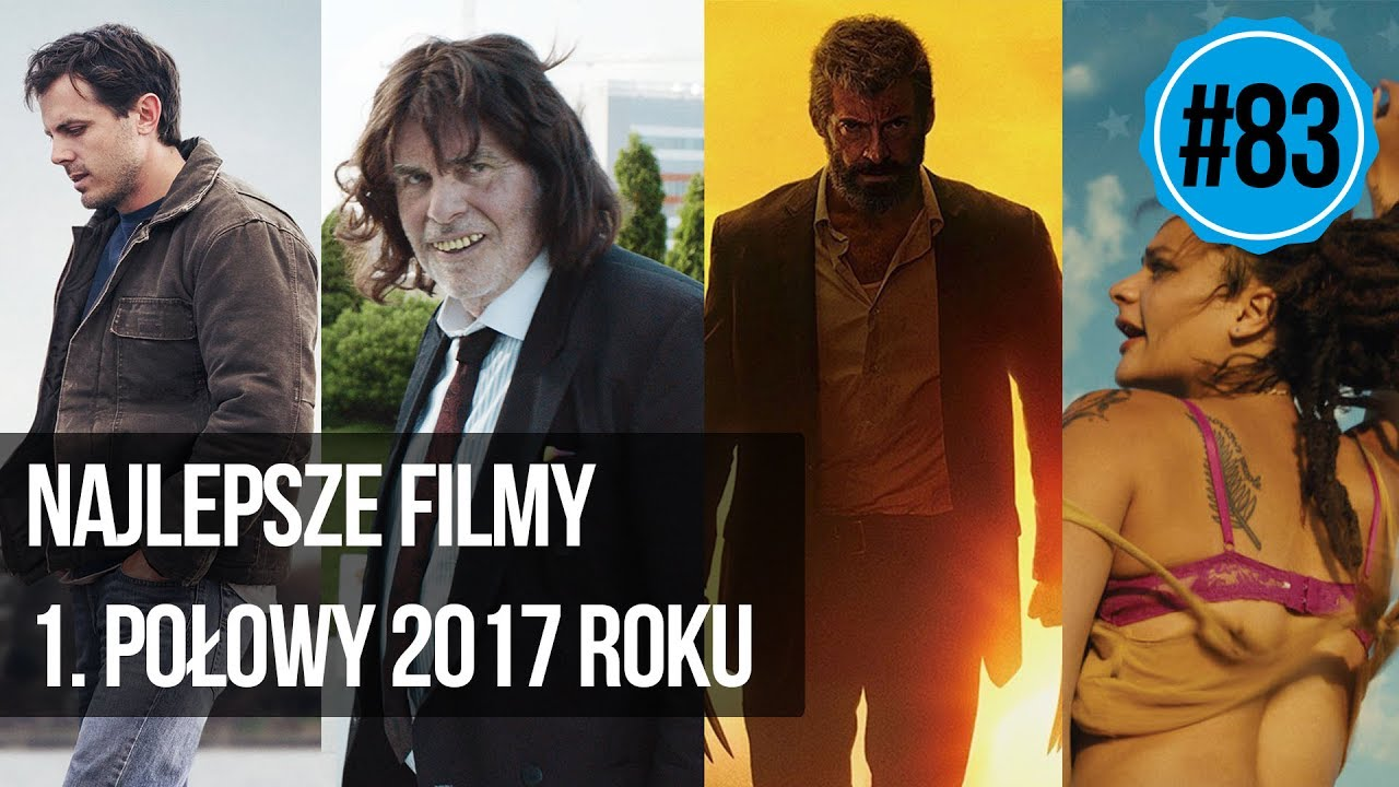 #83 Najlepsze filmy 1. połowy 2017 roku
