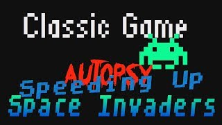 Speeding Up Space Invaders!