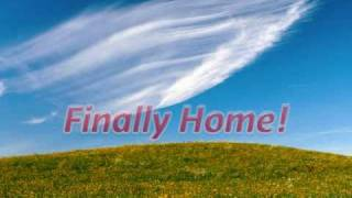 Finally Home