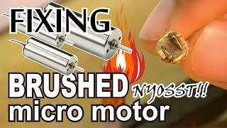 fixing a hot micro motor part 2 (fixing micro brushed motor)
