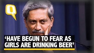 Goa CM Parrikar Claims He Fears Because Girls Have Started Drinking Beer | The Quint