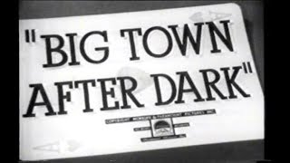 Big Town After Dark (1947)