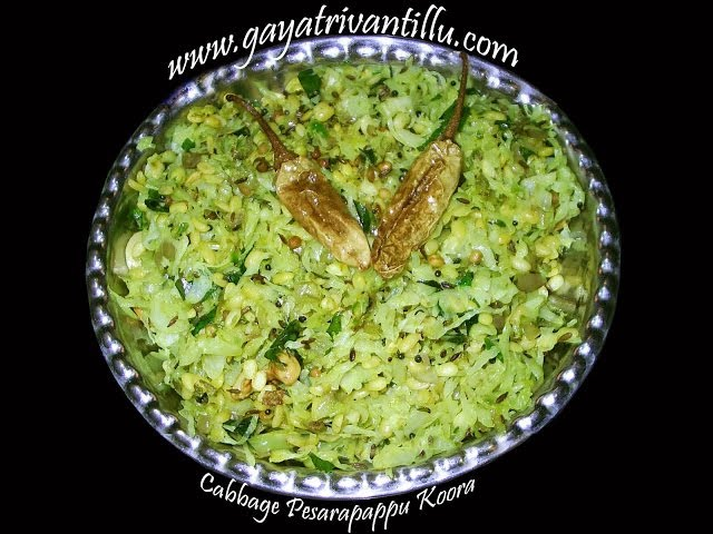 Cabbage Pesarapappu Koora - Cabbage Curry with De-husked Green Gram