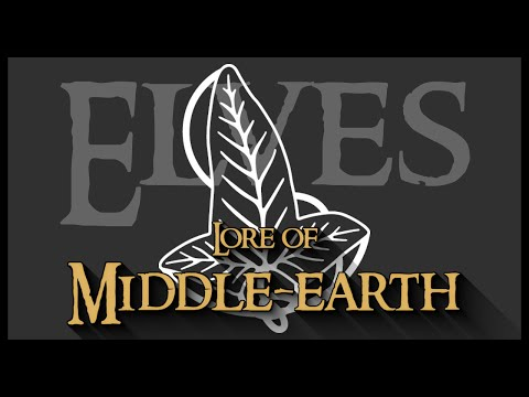 Lore Of Middle-earth: The First Of I Eruhíni - The Elves