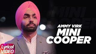 Mini Cooper (Lyrical )   Nikka Zaildar   Ammy Virk   Latest Punjabi Song 2018   Speed Records