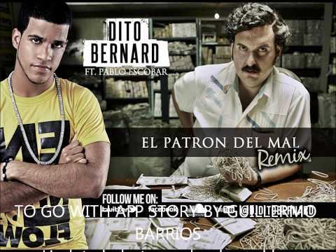dito bernard ft pablo escobar   El patron del mal remix