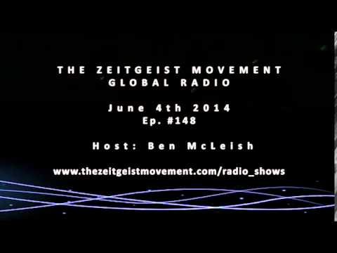 TZM Global Radio, Ep # 148, June 4th 2013, [The Zeitgeist Movement]