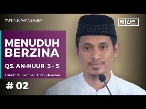 Tafsir An-Nuur 02 (ayat 3- 5) : Menuduh Berzina - Ustadz M Abduh Tuasikal