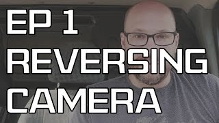 DIY Camper Build - Episode 1 - First things first, fitting a reversing Camera
