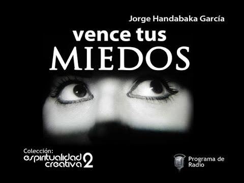 Vence tus miedos - Jorge Handabaka