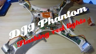 ►DJI Phantom◄  ≡ FLASHING RED LIGHTS ***Faulty Flight Controller***