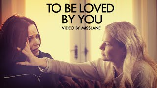To be loved by you | Swanqueen