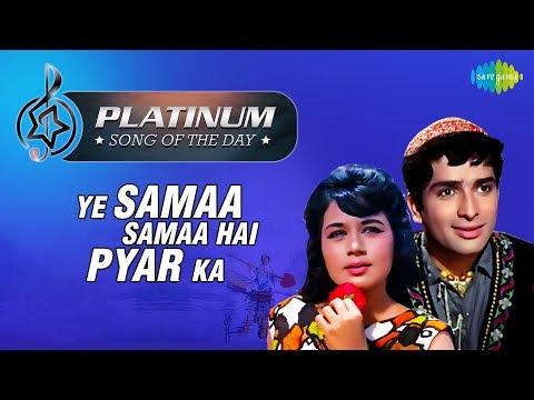 Platinum song of the day   Ye Samaa Samaa Hai Pyar Ka   8th January   R J Ruchi