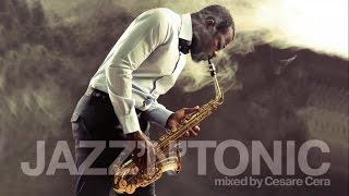 Jazz Bossa Nova Music - Megamix - Jazz'n'Tonic - 2 hours of non-stop Jazzy Grooves