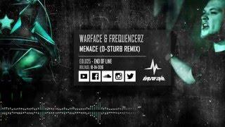 Warface & Frequencerz - Menace (D-Sturb Remix)