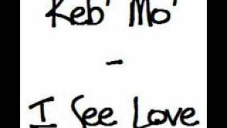 Watch Keb Mo I See Love video