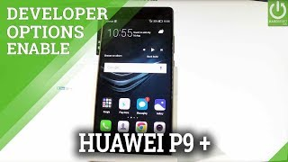 HUAWEI P9 Plus DEVELOPER OPTIONS / USB Debugging