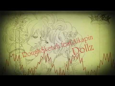 RoughSketch feat.Aikapin - Dollz [Official Preview]