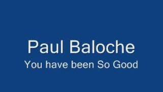 Watch Paul Baloche You Have Been So Good video