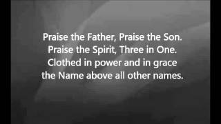 Watch Chris Tomlin Praise The Father Praise The Son video