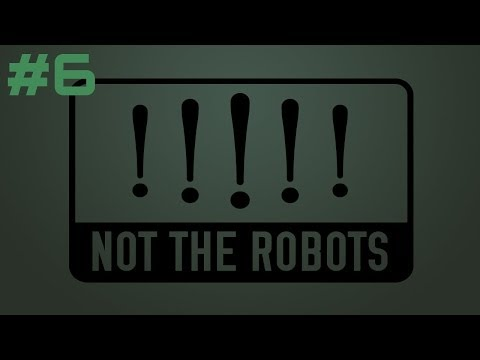 Let's Play/Try Not The Robots – Part 6