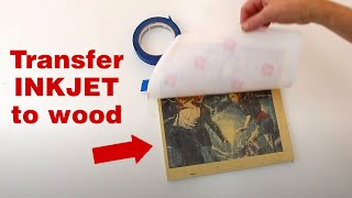 How to transfer an inkjet photo to wood