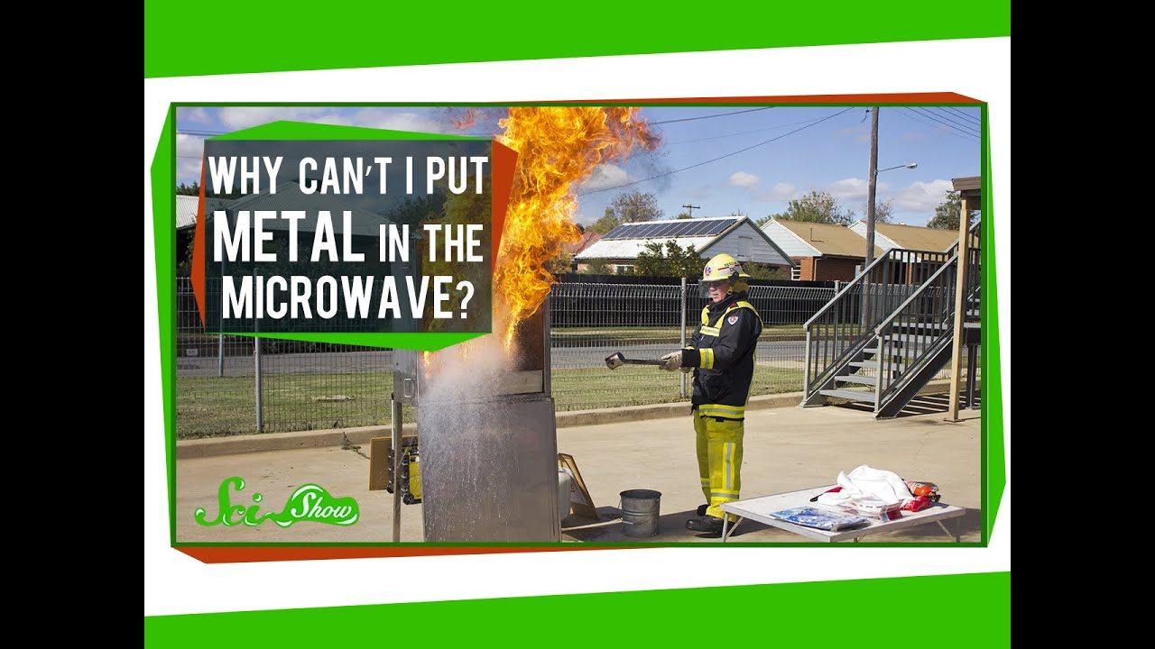Why Can U0026 39 T I Put Metal In The Microwave