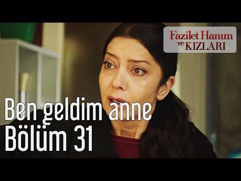 Fazilet Hanım ve Kızları 31. Bölüm - Ben Geldim Anne