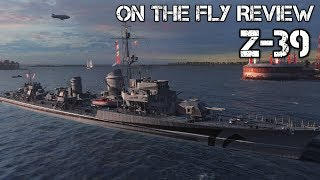 World Of Warships - On the Fly Review - Z-39