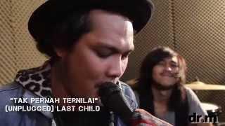 Download lagu Last Child Unplugged - Tak Pernah Ternilai gratis