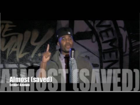 ALMOST (saved) by Official P4CM Poet Ezekiel Azonwu