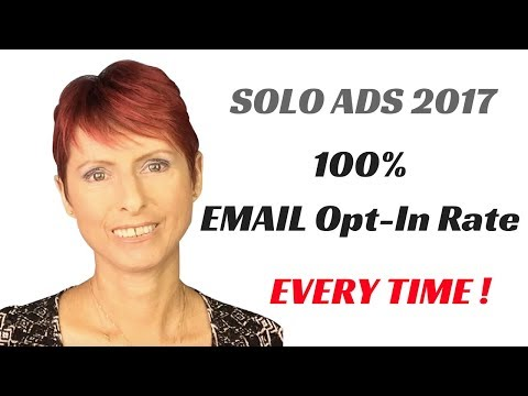 Solo Ads 2017 -  How To Get 100% EMAIL Opt In Rate EVERY TIME !