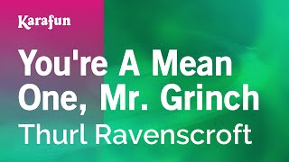 Karaoke You 39 Re A Mean One Mr Grinch Thurl Ravenscroft