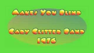 Glitter Band - MAKES YOU BLIND