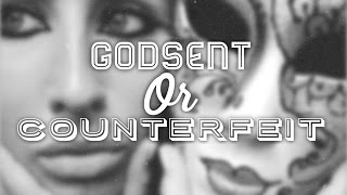 Counterfeit Or Godsent