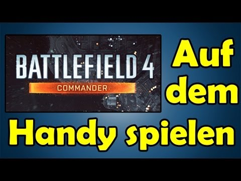 Battlefield 4 Commander auf dem Handy Spielen Android Tutorial [HD]